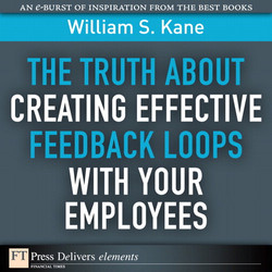 The Truth About Creating Effective Feedback Loops with Your Employees