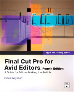 Apple Pro Training Series: Final Cut Pro for Avid Editors, Fourth Edition