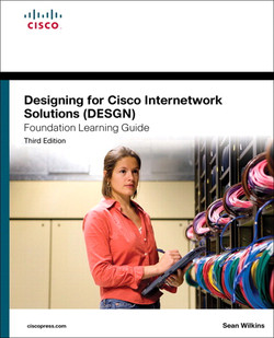Designing for Cisco Internetwork Solutions (DESGN) Foundation Learning Guide: (CCDA DESGN 640–864), Third Edition