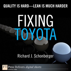 Fixing Toyota: Quality Is Hard—Lean Is Much Harder
