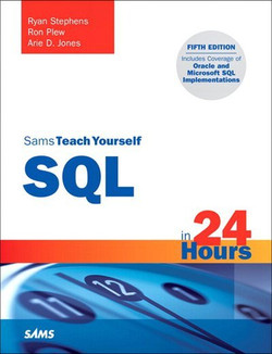 Sams Teach Yourself SQL in 24 Hours, Fifth Edition