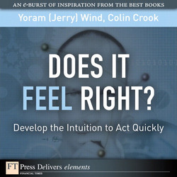 Does It Feel Right?: Develop the Intuition to Act Quickly