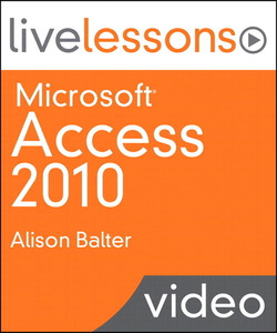 Microsoft Access 2010 LiveLessons (Video Training)