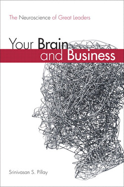 Your Brain and Business: The Neuroscience of Great Leaders