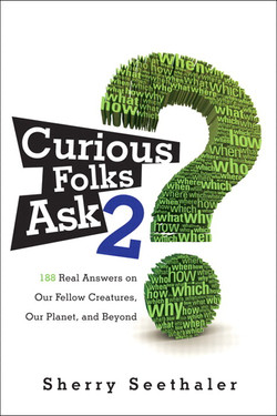 Curious Folks Ask 2: 188 Real Answers on Our Fellow Creatures, Our Planet, and Beyond
