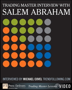 Trading Master Interview with Salem Abraham: Investing Principles and Trading Techniques from a Trend Following Master