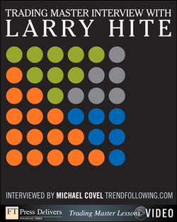 Trading Master Interview with Larry Hite: Investing Principles and Trading Techniques from a Trend Following Master