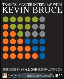 Trading Master Interview with Kevin Bruce: Investing Principles and Trading Techniques from a Trend Following Master