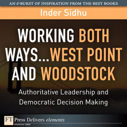 Working Both Ways...West Point and Woodstock: Authoritative Leadership and Democratic Decision Making