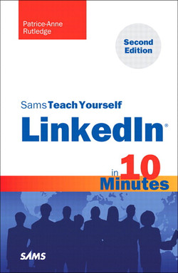 Sams Teach Yourself LinkedIn in 10 Minutes, Second Edition