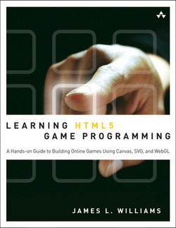 Learning HTML5 Game Programming: Build Online Games with Canvas, SVG, and WebGL