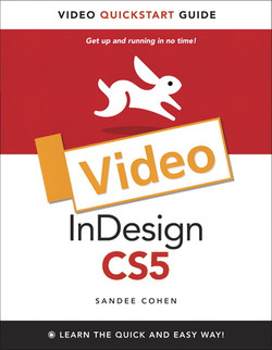 InDesign CS5: Video QuickStart Guide