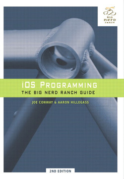 iOS Programming: The Big Nerd Ranch Guide, Second Edition