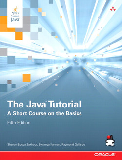 The Java® Tutorial: A Short Course on the Basics, Fifth Edition