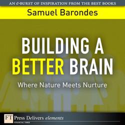 Building a Better Brain: Where Nature Meets Nurture