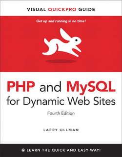 PHP and MySQL for Dynamic Web Sites: Visual QuickPro Guide, Fourth Edition