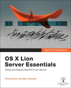 Apple Pro Training Series: OS X Lion Server Essentials
