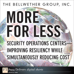 More for Less: Security Operations Centers—Improving Resiliency while Simultaneously Reducing Cost