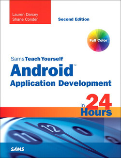 Sams Teach Yourself Android™ Application Development in 24 Hours, Second Edition