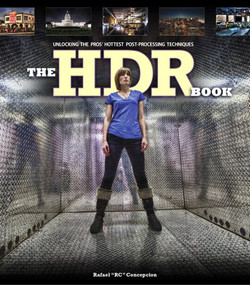 The HDR Book: Unlocking the Secrets of High Dynamic Range Photography