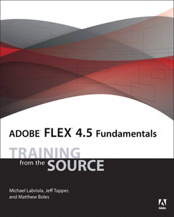 Adobe Flex 4.5 Fundamentals: Training from the Source