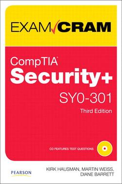 CompTIA® Security+™ SY0-301 Exam Cram, Third Edition