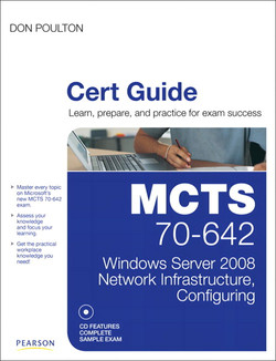 MCTS 70-642 Cert Guide: Windows Server® 2008 Network Infrastructure, Configuring