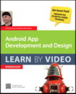Android App Development and Design: Learn by Video