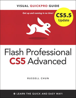 CS5.5 Update: Flash Professional CS5 Advanced for Windows and Macintosh: Visual QuickPro Guide