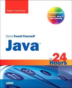 Sams Teach Yourself Java™ in 24 Hours, Sixth Edition
