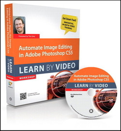 Automate Image Editing in Adobe Photoshop CS5: Learn by Video