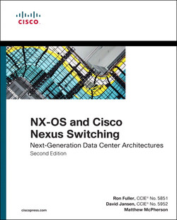 NX-OS and Cisco Nexus Switching: Next-Generation Data Center Architectures, Second Edition