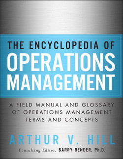 The Encyclopedia of Operations Management: A Field Manual and Glossary of Operations Management Terms and Concepts