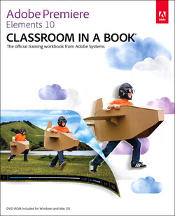 Adobe® Premiere® Elements 10 Classroom in a Book®