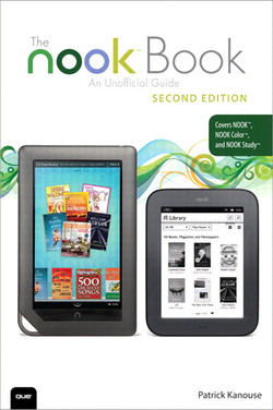 The NOOK™ Book: An Unofficial Guide: Everything You Need to Know for the NOOK, NOOK Color, and NOOK Study, Second Edition