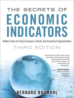 The Secrets of Economic Indicators: Hidden Clues to Future Economic Trends and Investment Opportunities, Third Edition