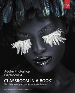 Adobe® Photoshop® Lightroom® 4 Classroom in a Book®