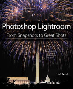 Photoshop Lightroom: From Snapshots to Great Shots