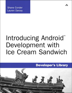 Introducing Android™ Development with Ice Cream Sandwich: Developer's Library