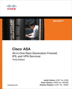 Cisco ASA: All-in-One Next-Generation Firewall, IPS, and VPN Services, Third Edition