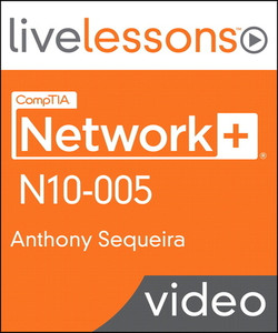 CompTIA Network+ N10-005 LiveLessons (Video Training)