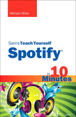 Sams Teach Yourself Spotify® in 10 Minutes