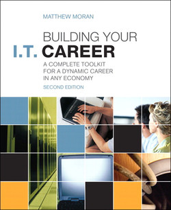 Building Your I.T. Career: A Complete Toolkit for a Dynamic Career in Any Economy, Second Edition