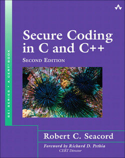 Secure Coding in C and C++, Second Edition