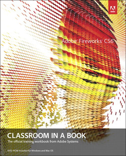 Adobe® Fireworks® CS6 Classroom in a Book®: The official training workbook from Adobe Systems