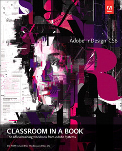 Adobe® InDesign® CS6 Classroom in a Book®