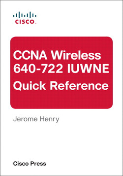 CCNA Wireless (640-722 IUWNE) Quick Reference