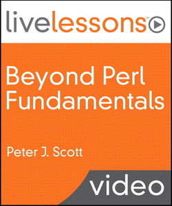 Beyond Perl Fundamentals Live Lessons (Video Training)