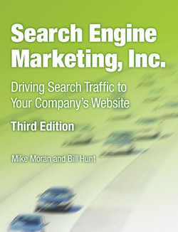 Search Engine Marketing, Inc.: Driving Search Traffic to Your Company's Website, Third Edition