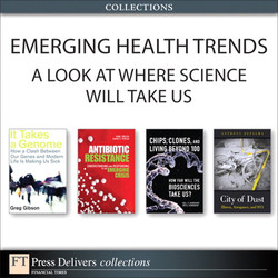 Emerging Health Trends: A Look at Where Science Will Take Us (Collection)